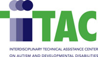 Interdisciplinary Technical Assistance Center on Autism and Developmental Disabilities (ITAC)